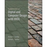 Fundamentals of Digital & Computer Design with VHDL by Richard S. Sandige