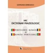 MIC DICŢIONAR FRAZEOLOGIC-PORTUGHEZ - ROMÂN SI ROMÂN - PORTUGHEZ.