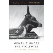 Memphis Under the Ptolemies by Dorothy J. Thompson