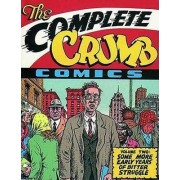 The Complete Crumb Comics: Some More Early Years of Bitter Struggle Volume two by Robert Crumb