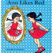 Ann Likes Red by Dorothy Z Seymour