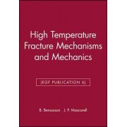 High Temperature Fracture Mechanisms and Mechanics by B. Bensussan