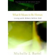 What It Means to Be Human by Michelle J. Bartel