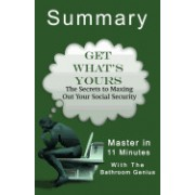 A 11-Minute Bathroom Genius Summary of Get What's Yours: The Secrets to Maxing Out Your Social Security