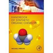 Handbook of Synthetic Organic Chemistry by Michael C. Pirrung