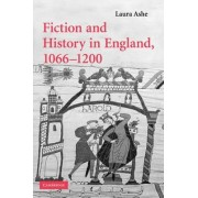 Fiction and History in England, 1066-1200 by Laura Ashe