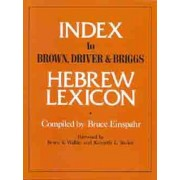 Index to Brown, Driver and Briggs Hebrew Lexicon by Bruce Einspahr