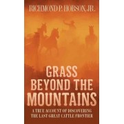 Grass Beyond the Mountains by Jr Richmond P Hobson
