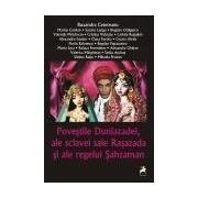 Povestile Duniazadei, ale sclavei sale Rasazada si ale regelui Sahzaman.