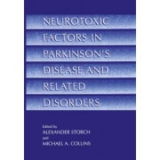 Neurotoxic Factors in Parkinson's Disease and Related Disorders by Michael A. Collins