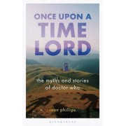 Once Upon a Time Lord: The Myths and Stories of Doctor Who