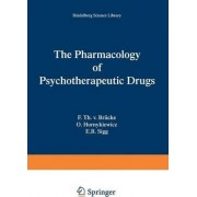 The Pharmacology of Psychotherapeutic Drugs by Franz T. V. Brucke