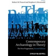 Contemporary Archaeology in Theory by Robert W. Preucel
