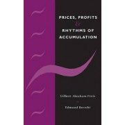 Prices, Profits and Rhythms of Accumulation by Gilbert Abraham-Frois