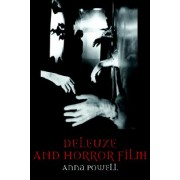 Deleuze and Horror Film by Anna Powell