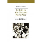 Britain in the Second World War by Kendra Smith