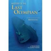 The Mystery of the Last Olympian by Richie Kohler