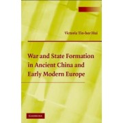 War and State Formation in Ancient China and Early Modern Europe by Victoria Tin-Bor Hui