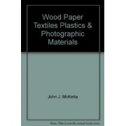 Wood, Paper, Textiles, Plastics & Photographic Materials