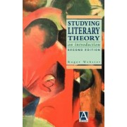 Studying Literary Theory by Roger Webster