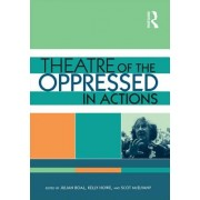 Theatre of the Oppressed in Actions: An Audio-Visual Introduction to Boal S Forum Theatre