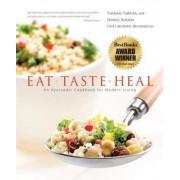 Eat, Taste, Heal by Dr Thomas Yarema M D