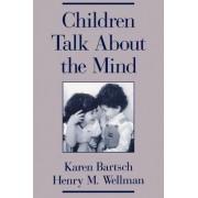 Children Talk About the Mind by Karen Bartsch
