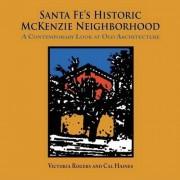 Santa Fe's Historic McKenzie Neighborhood by Victoria Rogers
