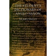The Student's Dictionary of Anglo-Saxon by H Sweet