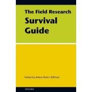 The Field Research Survival Guide by Arlene Rubin Stiffman