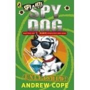 Spy Dog Unleashed by Andrew Cope