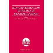 Essays in Criminal Law in Honour of Sir Gerald Gordon by James Chalmers