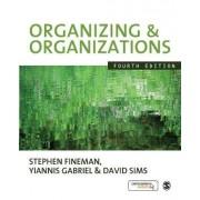 Organizing and Organizations by Yiannis Gabriel
