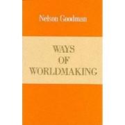 Ways of World Making by Nelson Goodman