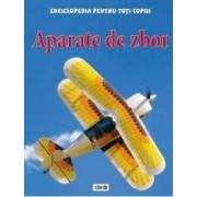 Aparate de zbor - Enciclopedia pentru toti copiii