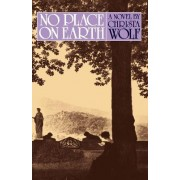 No Place on Earth by Christa Wolf