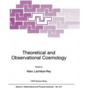 Theoretical and Observational Cosmology by Marc Lachieze-Rey