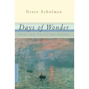 Days of Wonder, New and Selected Poems by Grace Schulman
