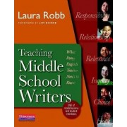 Teaching Middle School Writers by Laura Robb