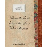 Volume the Second: In Her Own Hand by Jane Austen