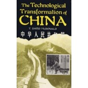 The Technological Transformation of China by T David McDonald