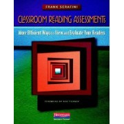 Classroom Reading Assessments by Dr Frank Serafini