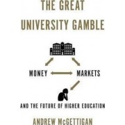 The Great University Gamble by Andrew McGettigan