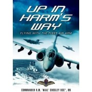 Up in Harm's Way by Commander R. Mike Crosley