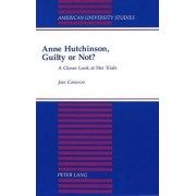 Anne Hutchinson, Guilty or Not? by Jean Cameron