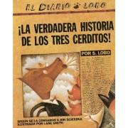 La Verdadera Historia de Los Tres Cerditos by Jon Scieszka