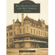 Fall River County and Hot Springs by Peggy Sanders