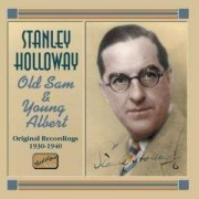 Stanley Holloway - Old Sam &Young Albert (0636943271520) (1 CD)