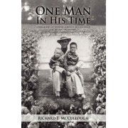 One Man in His Time by Richard E McCullough