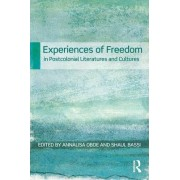 Experiences of Freedom in Postcolonial Literatures and Cultures by Annalisa Oboe